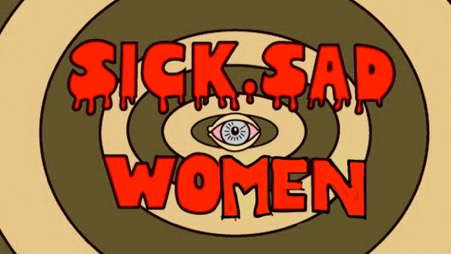 Sick Sad Women